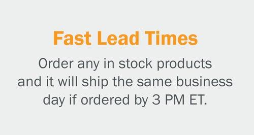 Fast Lead Times